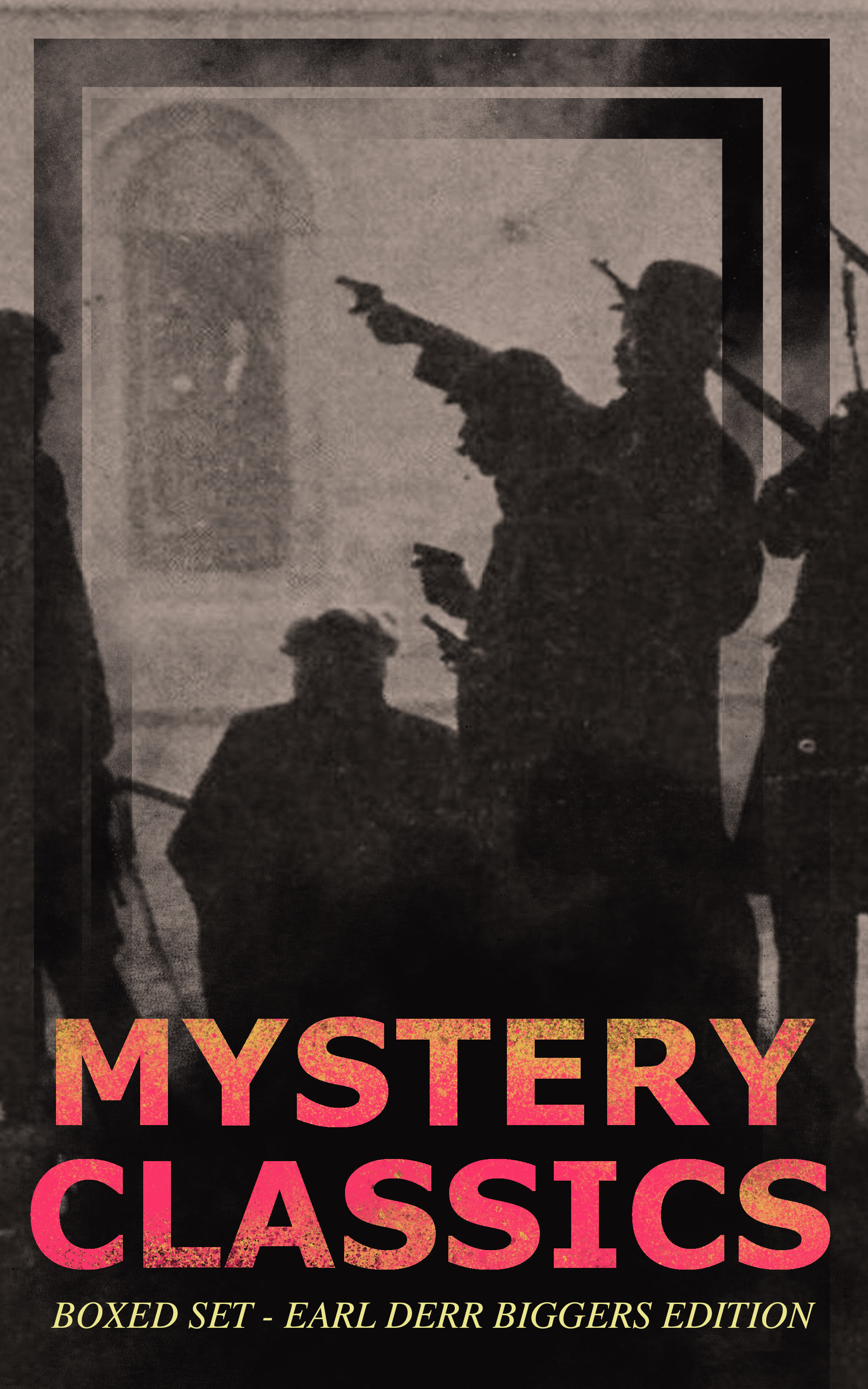 MYSTERY CLASSICS Boxed Set - Earl Derr Biggers Edition (Illustrated)