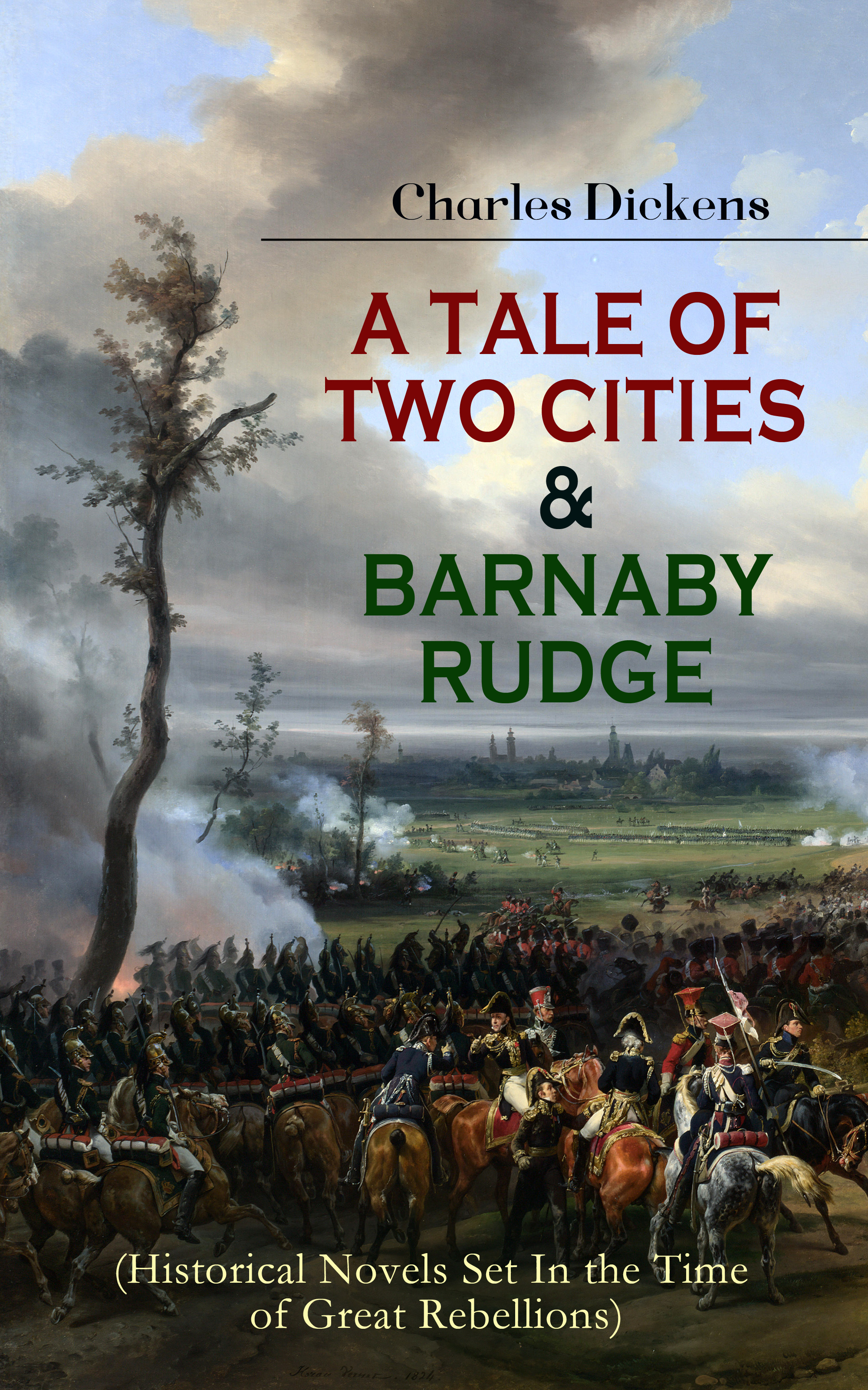 A TALE OF TWO CITIES #and# BARNABY RUDGE (Historical Novels Set In the Time of Great Rebellions)