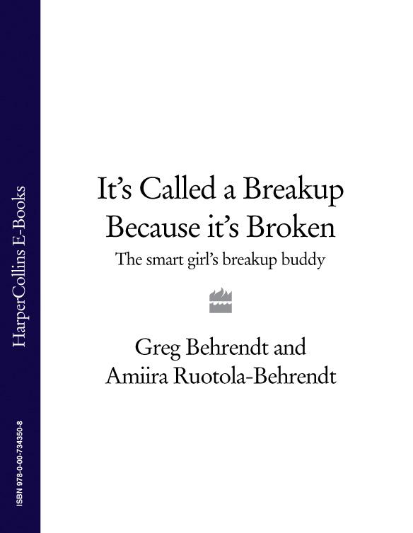 's Called a Breakup Because It's Broken: The Smart Girl's Breakup Buddy